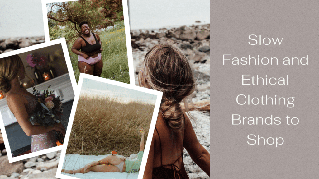 Slow Fashion and Ethical Clothing Brands to Shop